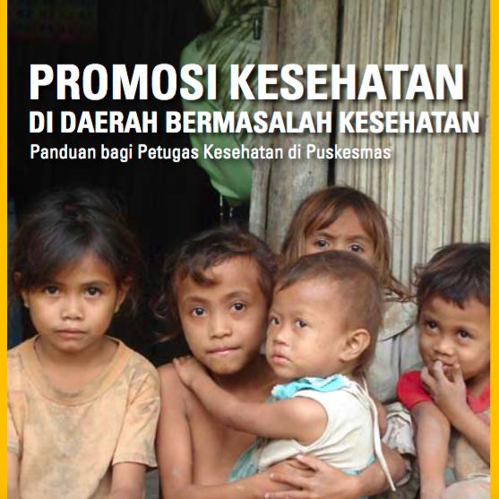 Buku Promosi Kesehatan Di Daerah Bermasalah Kesehatan Panduan Bagi Petugas Kesehatan Di Puskesmas Promosi Kesehatan